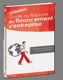 Le Guide du Routard du financement d'entreprise